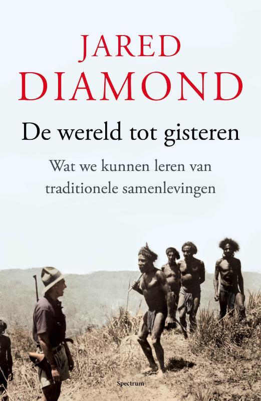 De wereld tot gisteren - Wat we kunnen leren van traditionele samenlevingen -  Diamond, Jared