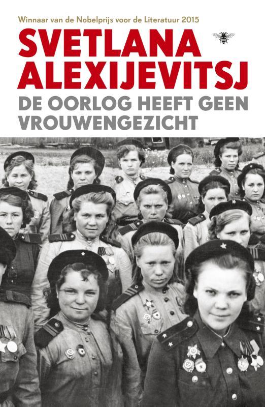 De oorlog heeft geen vrouwengezicht -  Alexijevitsj, Svetlana