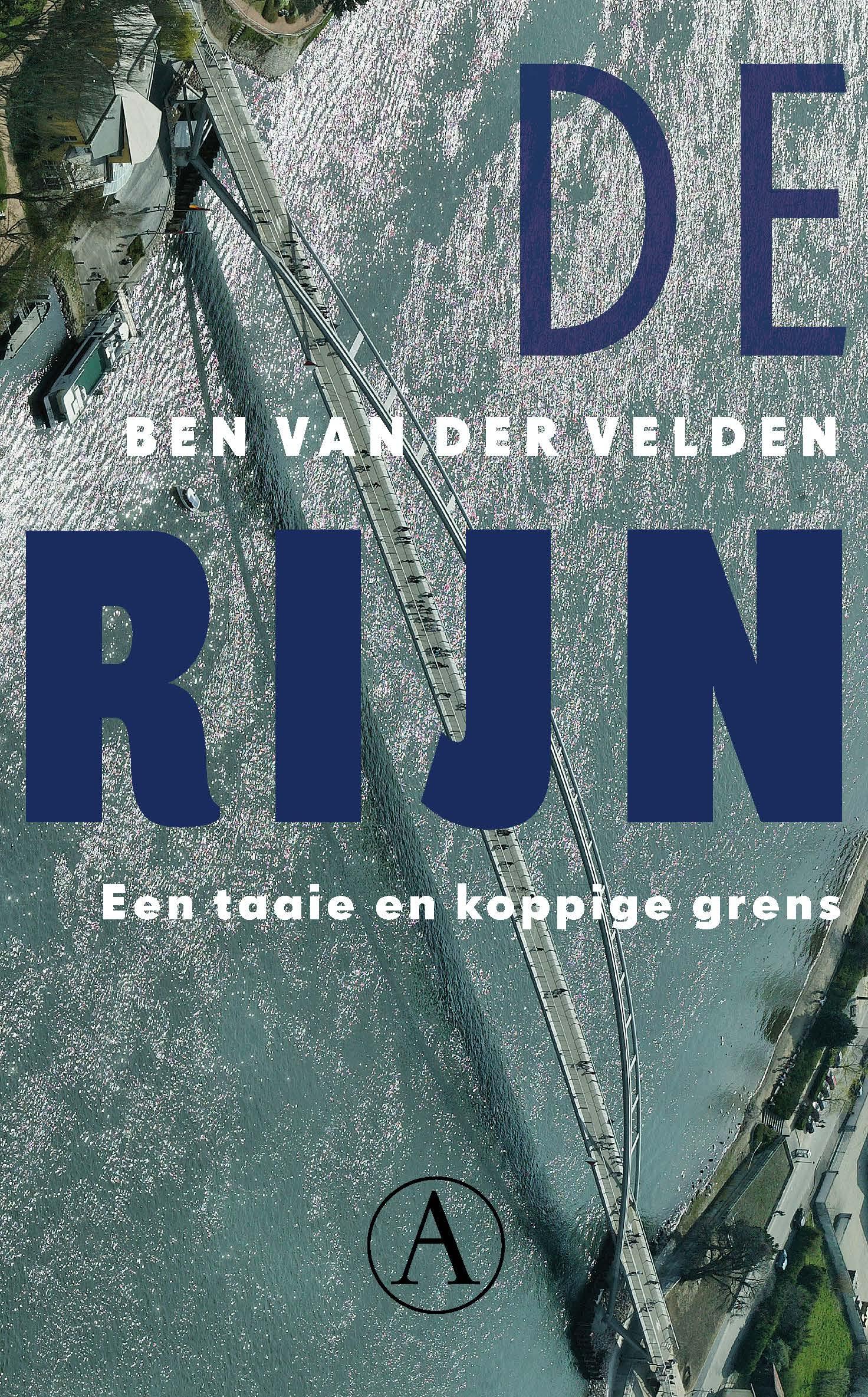 De Rijn - Een taaie en koppige grens -  Velden, Ben van der