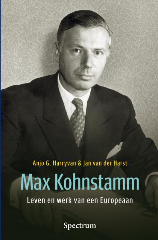 Max Kohnstamm - Leven en werk van een Europeaan -  Harryvan, Anjo G. & Jan van der Harst