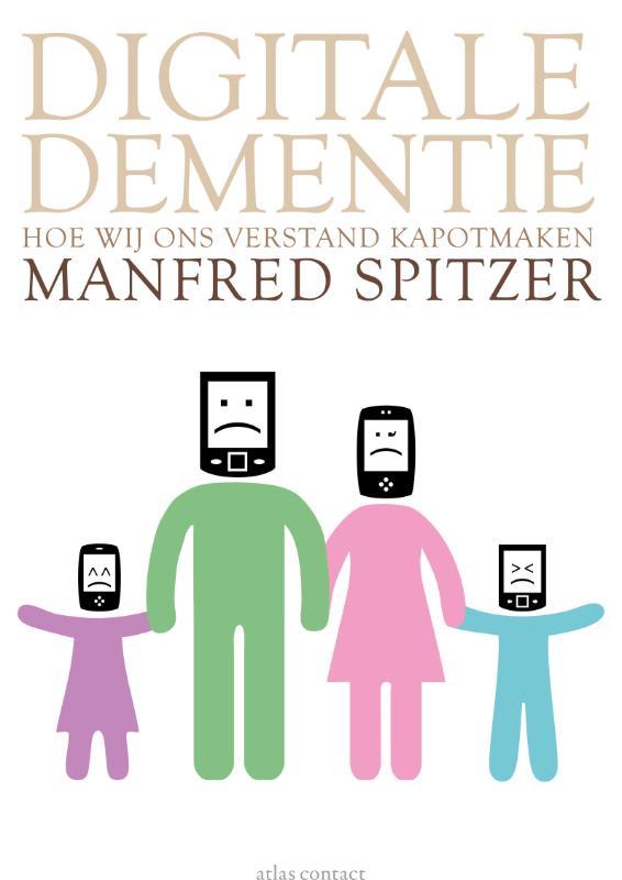 Digitale dementie - Hoe wij ons verstand kapotmaken -  Spitzer, Manfred