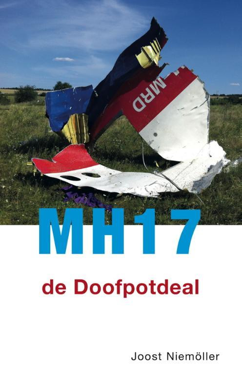 MH17 - De Doofpotdeal -  Niemöller, Joost