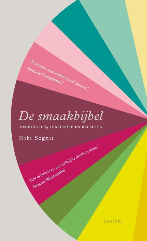De smaakbijbel - Combinaties, inspiratie en recepten -  Segnit, Niki