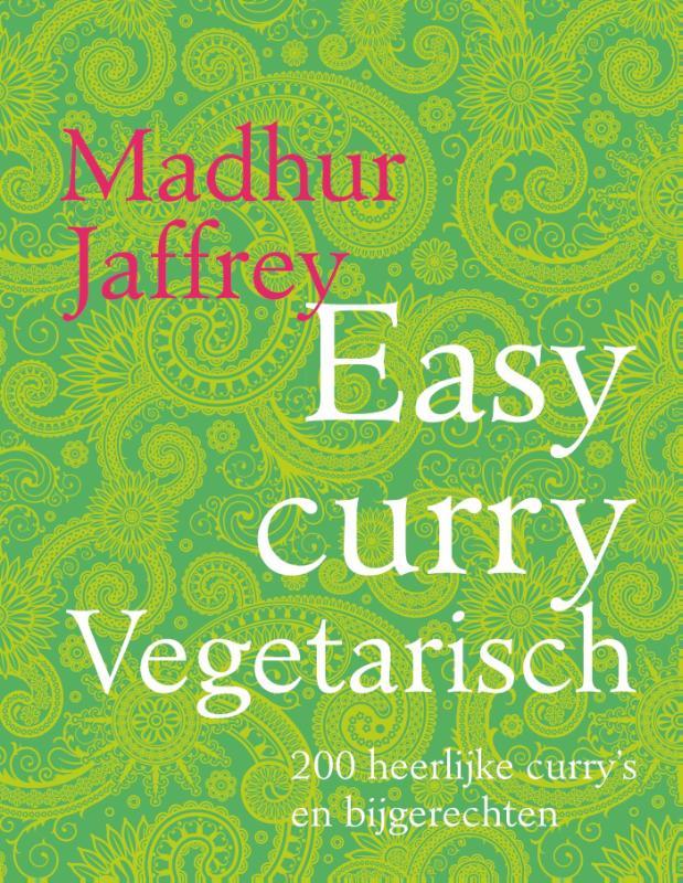 Easy curry vegetarisch - 200 heerlijke curry's en bijgerechten -  Jeffrey, Madhur