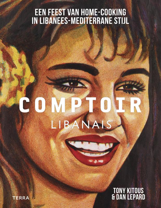Comptoir Libanais - Een feest van home-cooking in Libanees-Mediterrane stijl -  Kitous, Tony & Dan Lepard