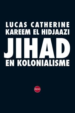 Jihad en kolonialisme -  Catherine, Lucas en Kareem el Hidjaazi