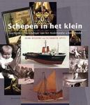 Schepen in het klein - Geschiedenis en typologie van het Nederlandse scheepsmodel -  Dessens, Henk en Elisabeth Spits