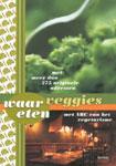 Waar eten veggies? Met meer dan 275 originele adressen en met ABC van het vegetarisme -  Laere, Stefaan van