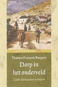 Dorp in het onderveld - Zuid-Afrikaanse verhalen -  Burgers, Thomas François