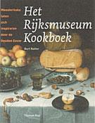 Het Rijksmuseum kookboek - Meesterkoks laten zich inspireren door de Gouden Eeuw -  Natter, Bert
