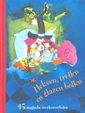 Heksen, trollen en glazen bollen - 45 magische voorleesverhalen -  div. auteurs