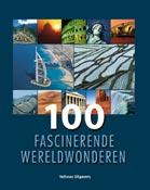 100 fascinerende wereldwonderen -  div. auteurs