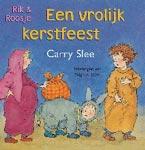 Rik & Roosje: Een vrolijk kerstfeest -  Slee, Carry